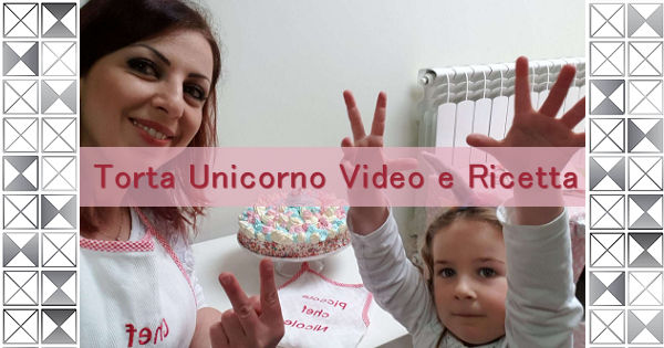 Torta unicorno: Ricetta a Video